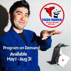 Yasu Ishida Program on Demand available May 1st-August 31st.