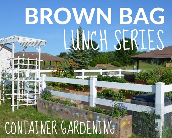 Brown Bag Lunch Series: Container Gardening Oct 12